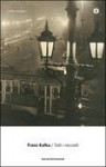 Tutti i racconti - Franz Kafka, Ervino Pocar