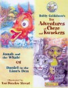 The Adventures of Cheze and Kwackers: Book 2 Jonah and the Whale and Daniel in the Lion's Den - Bobby Goldsboro