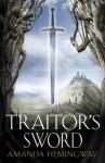 The Traitor's Sword - Amanda Hemingway