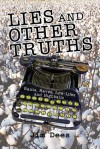 Lies and Other Truths: Rants, Raves, Low-Lifes and Highballs - Jim Dees