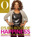 O's Big Book of Happiness: The Best of O, The Oprah Magazine: Wisdom, Wit, Advice, Interviews, and Inspiration - O: The Oprah Magazine, Terri Laschober Robertson
