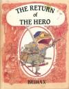 The Return Of The Hero - June Woodman, Eric Kincaid, Kenneth Grahame