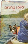 Saving Sailor: A Novel - Renee Riva