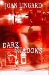 Dark shadows - Joan Lingard