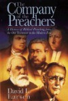 The Company of the Preachers: A History of Biblical Preaching from the Old Testament to the Modern Era - David L. Larsen