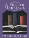 A Proper Marriage - Debbie Raleigh