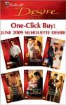 One-Click Buy: June 2009 Silhouette Desire - Ann Major, Maureen Child, Sara Orwig, Olivia Gates, Maxine Sullivan, Robyn Grady