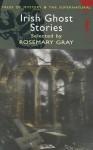 Irish Ghost Stories - Rosemary Gray
