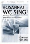Hosanna! We Sing! - John Parker, Mark Hayes