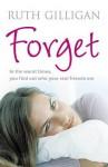 Forget - Ruth Gilligan