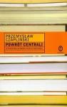 Powrót centrali: literatura w nowej rzeczywistości - Przemysław Czapliński
