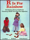R is for Rainbow: Developing Young Children's Thinking Skills Through the Alphabet - S. Anselmo