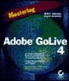 Mastering Adobe GoLive 4 - Molly E. Holzschlag, Stephen Romaniello