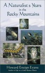 A Naturalist's Years in the Rocky Mountains - Howard E. Evans