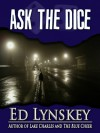 Ask The Dice - Ed Lynskey