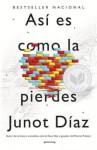 Así es como la pierdes: Relatos - Junot Díaz