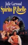 Spirito ribelle - Julie Garwood