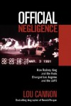 Official Negligence: How Rodney King And The Riots Changed Los Angeles And The Lapd - Lou Cannon
