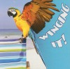 Winging It! (Rourke Board Books) - Cindy Rodriguez