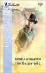 The Desperado - Patricia Rosemoor
