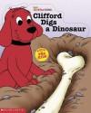 Clifford Digs A Dinosaur - Sonali Fry, Steve Haefele