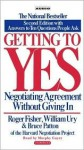 Getting to Yes: Negotiating Agreement Without Giving in - Roger Fisher, William Ury, Bruce Patton, Murphy Guyer