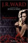 Diz-me Quem És (An Unforgettable Lady #1) - Jessica Bird