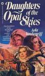Daughters of the Opal Skies - Aola Vandergriff