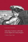 Authorship, Commerce, and Gender in Early Eighteenth-Century England: A Culture of Paper Credit - Catherine Ingrassia