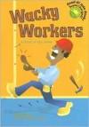 Wacky Workers: A Book of Job Jokes - Mark Ziegler, Ryan Haugen