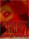 Forbidden Fruit - Caitlyn Willows