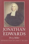Jonathan Edwards - Perry Miller, John F. Wilson