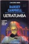 Ultratumba - Ramsey Campbell, Rafael Marín Trechera