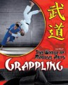 Grappling (The World of Martial Arts) - Jim Ollhoff