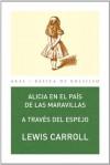 Alicia en el país de las maravillas. A través del espejo (Basica De Bolsillo) - Lewis Carroll