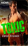 Toxic - Carol Ericson