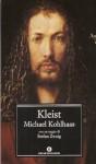 Michael Kohlhaas. Da un'antica cronaca - Heinrich von Kleist, Stefan Zweig