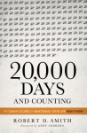 20,000 Days and Counting - Robert D. Smith