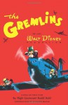 The Gremlins: The Lost Walt Disney Production, A Royal Air Force Story by Flight Lieutenant Roald Dahl - Walt Disney Company, Roald Dahl, Artists and Writers Guild, Leonard Maltin