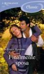 Finalmente sposa (I Romanzi Classic) (Italian Edition) - Karen Hawkins, Milena Fiumali