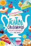 The New York Times Teatime Crosswords: 75 Light and Easy Puzzles - The New York Times, Will Shortz