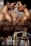 When Lilly Met Bryn - Bonnie Bliss