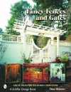 Fancy Fences and Gates: Great Ideas for Backyard Carpenters - Tina Skinner