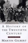 A History of the Twentieth Century 1900-1933, Vol. 1 - Martin Gilbert