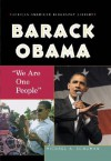 Barack Obama: We Are One People - Michael A. Schuman