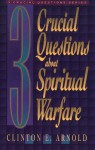 3 Crucial Questions about Spiritual Warfare (Three Crucial Questions) - Clinton E. Arnold