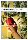 The Perfect Life? Leader's Guide - Rick Bundschuh, Highway Video Inc