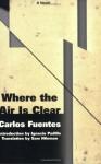 Where the Air Is Clear - Carlos Fuentes, Sam Hileman, Ignacio Padilla