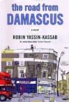 The Road from Damascus. Robin Yassin-Kassab - Robin Yassin-Kassab