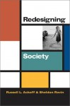 Redesigning Society - Russell L. Ackoff, Sheldon Rovin